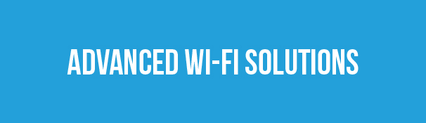 Advanced Wi-Fi Solutions