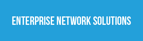 Enterprise Network Solutions